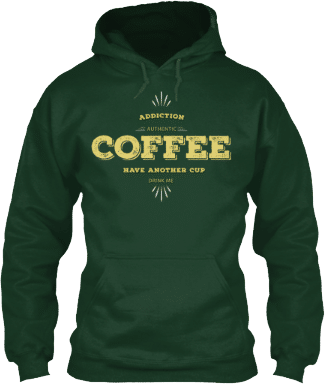 Authentic Coffee Addiction Hoodie
