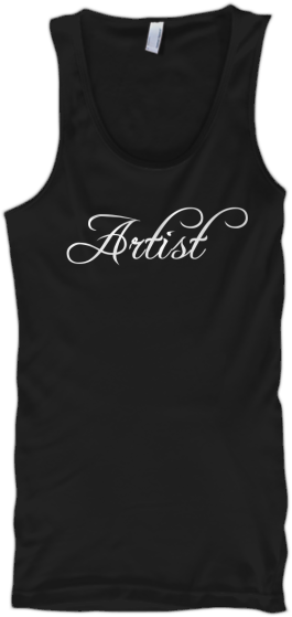 Message Tank Tops Artist Tank Top Relaxed shirt message tank top with the words Artist on the front.