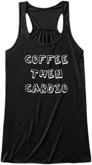 Yoga & Fitness Cute Tank Tops White words Coffee Then Cardio printed on front Womens Sleeveless Yoga Fitness Racerback Tank Top