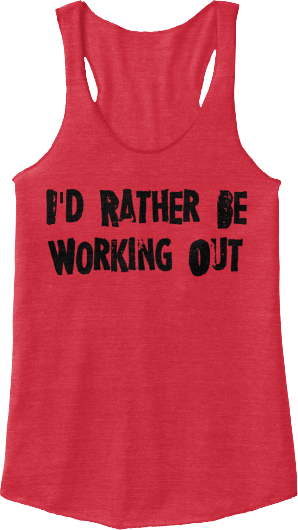 tanktop_id rather be working out