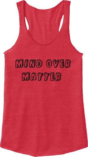 tanktop_mind_over_matter