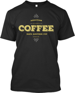 Coffee Addiction T-shirt