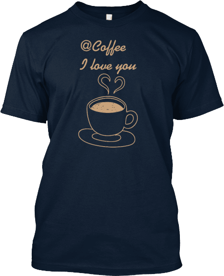 At Coffee I Love You Tee