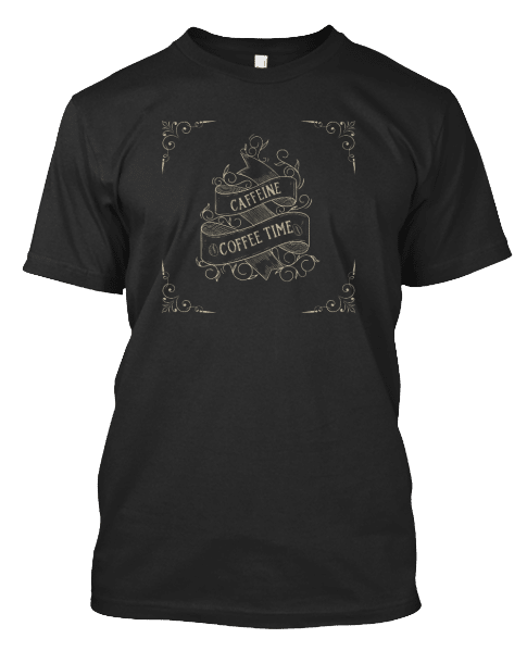 Caffein Coffee Time T-shirt