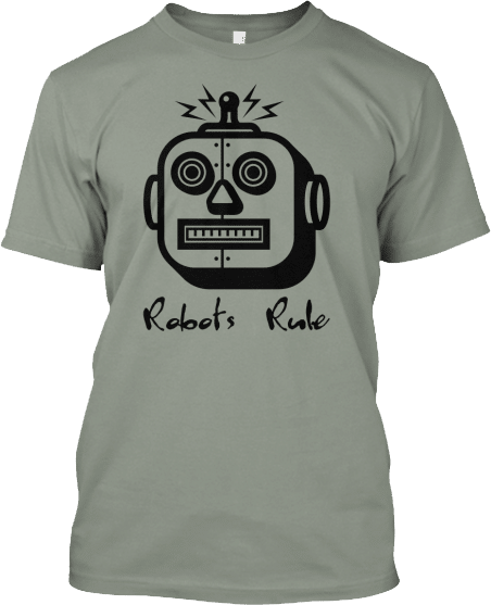 Square Headed Robot Robots Rule T shirt