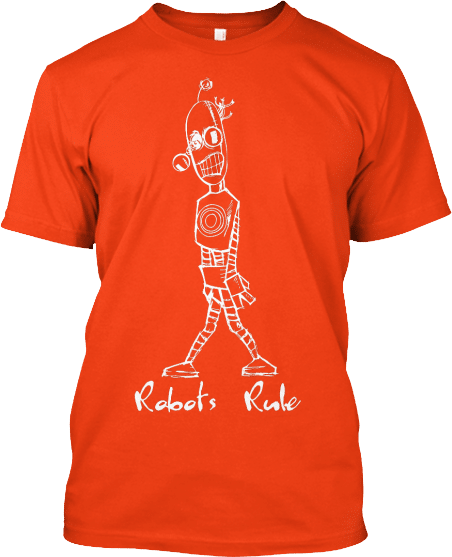 Tall Robot Robots Rule T-shirt