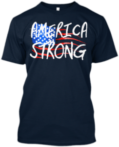 America Strong American Flag T shirt