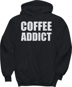 Coffee Lover's Coffee Addict Hoodie