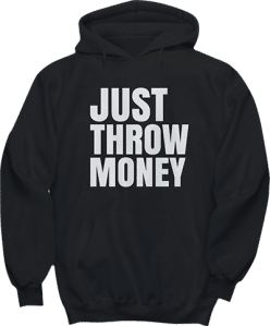 Just Throw Money Hoodie