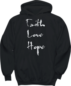 Faith Love Hope Hoodie