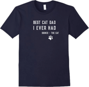 Best cat dad I ever had signed the cat paw t shirt