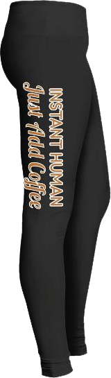 Instant Human Just Add Coffee Pants
