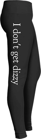 I don't get dizzy dancer leggings