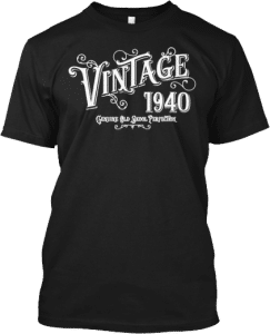 Gifts for someone born in 1940 T shirt Vintage Birthday Tee Genuine Old Skool Perfection