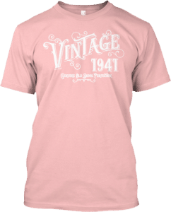 GreatGifts for someone born in 1941 T shirt