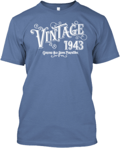 Gifts for someone born in 1943 t shirt