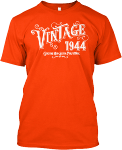 Gifts for someone born in 1944 t shirt