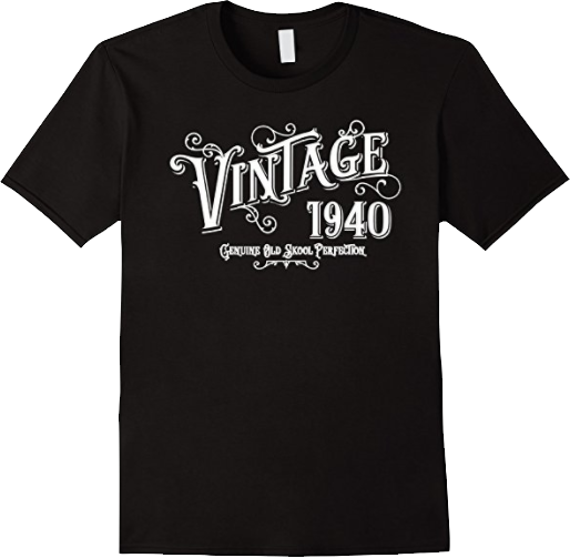 Vintage Text 1940 Genuine Old Skool Perfection T shirt
