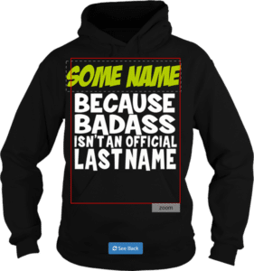 Custom Name Because Badass Isn't an Official Last Name Hoodie