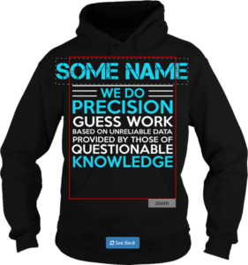 Personalized Name We do Precision Guess Work Based on Unreliable Data Provided by those with questionable knowledge