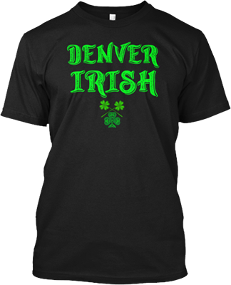 Denver Irish Saint Patrick's Day T shirt
