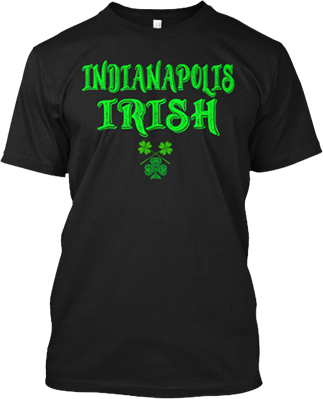 Indianapolis Irish Saint Patricks Day T shirt