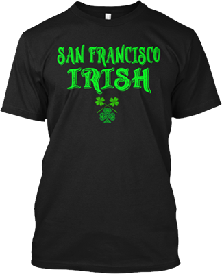 San Francisco Irish Saint Patrick's Day T shirt