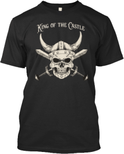 Viking Skull King of the Castle T shirt