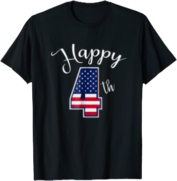 Happy Fourth of July Independence Day T shirt