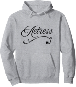 Actress Theater Theatre Hoodie
