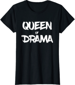 Queen of Drama Theatre Tshirt