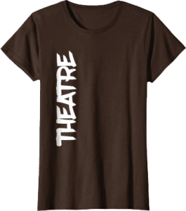 Theatre T shirt for men and women