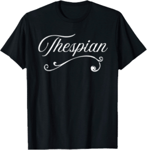 Thespian Acting T shirt