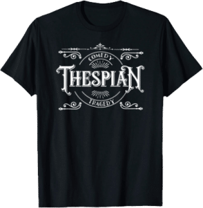 Thespian Comedy tragedy acting theatre