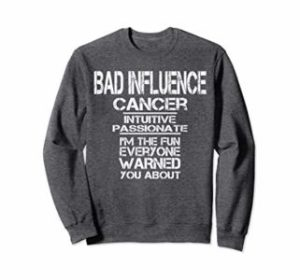 Cancer Zodiac Sign traits Bad Influence funny sarcastic long sleeve tee shirt top