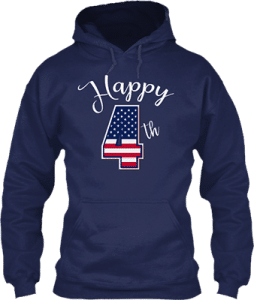 Happy 4th American Independence Day Hoodie