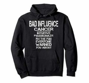 Bad Influence Cancer Zodiac Hoodie