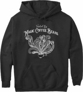 Fueled by Magic Coffee Beans Coffee Cup Hoodie