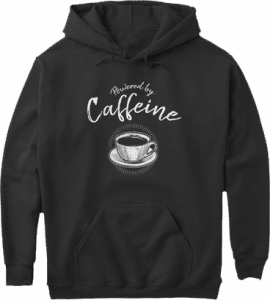 Powered by Caffeine Coffee Lovers Hoodie