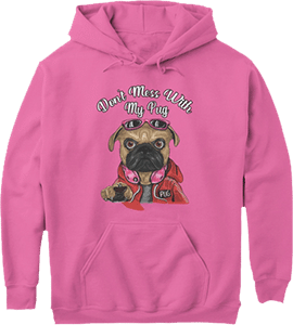 Don't mess with my pug dog Hoodie